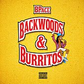 Play & Download Backwoods & Burritos by Bpace | Napster