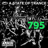 Play & Download A State Of Trance Episode 795 by Various Artists | Napster