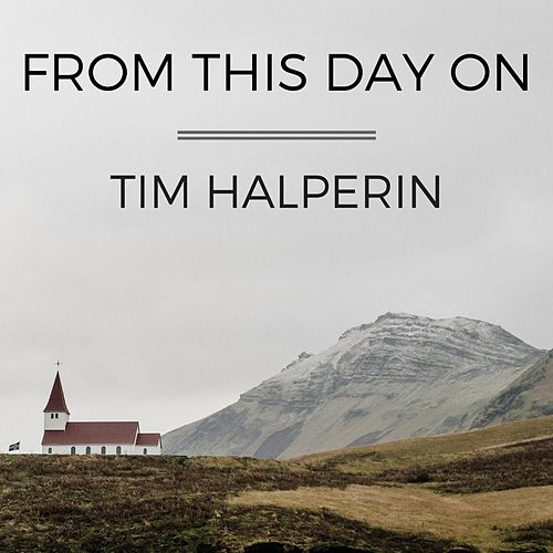 Play & Download From This Day On by Tim Halperin | Napster