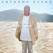 Back to Life by Anthony Evans