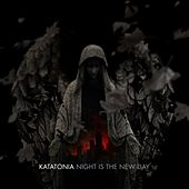 Night Is the New Day by Katatonia