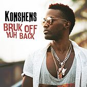 Play & Download Bruk Off Yuh Back by Konshens | Napster