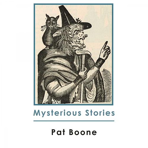 Mysterious Stories by Pat Boone