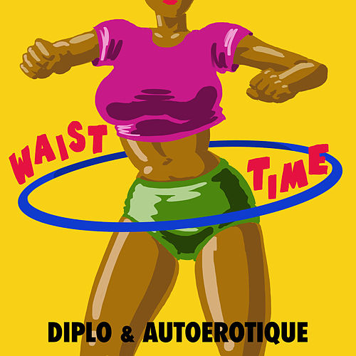 Play & Download Waist Time by Diplo | Napster