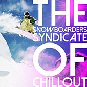 The Snowboarders Syndicate of Chillout by Various Artists