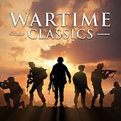 Play & Download Wartime Classics by Various Artists | Napster