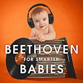Beethoven for Smarter Babies by Various Artists