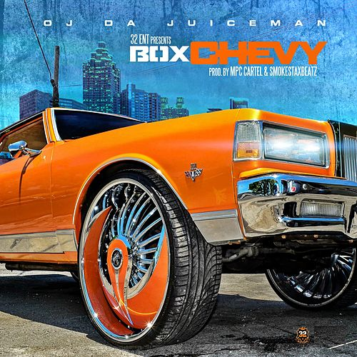 Play & Download Box Chevy by OJ Da Juiceman | Napster