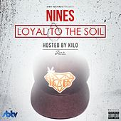 Play & Download Loyal to the Soil by The Nines | Napster