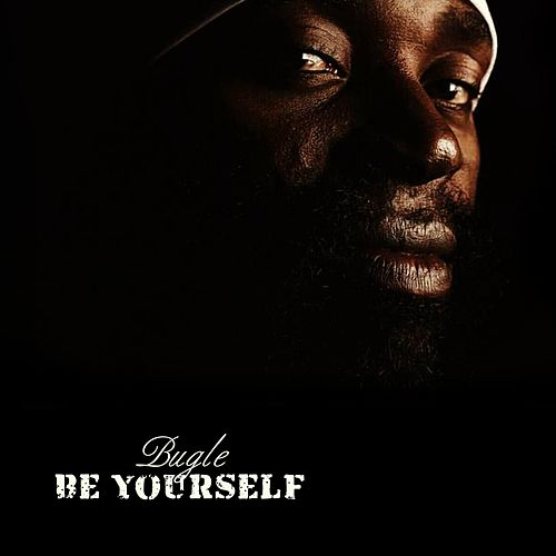 Play & Download Be Yourself by Bugle | Napster