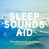 Play & Download Sleep Sounds : Thunderstorms and Rain by Sleep Sounds Aid | Napster