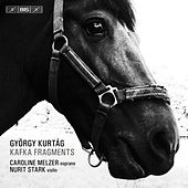 Play & Download György Kurtág: Kafka-Fragmente, Op. 24 by Caroline Melzer | Napster