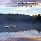 The Sibelius Edition, Vol. 13: Miscellaneous Works by Various Artists