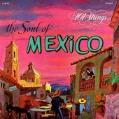 The Soul of Mexico (Remastered from the Original Master Tapes) by 101 Strings Orchestra