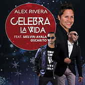 Play & Download Celebra La Vida (Remix) [feat. Melvin Ayala & Oscarito] by Alex Rivera | Napster
