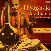 Play & Download Thyagaraja Aradhana - A Musical Homage by Various Artists | Napster