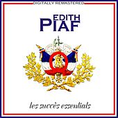 Play & Download Les succès essentials [Remastered] (Remastered) by Edith Piaf | Napster