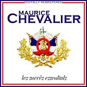 Play & Download Les succès essentials [Remastered] (Remastered) by Maurice Chevalier | Napster