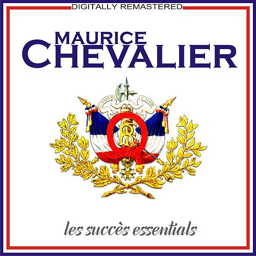 Les succès essentials [Remastered] (Remastered) by Maurice Chevalier