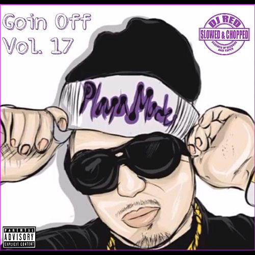 Play & Download Goin Off, Vol 17: Slowed up Tho' by Lucky Luciano | Napster