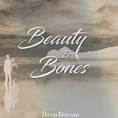 Beauty & Bones by David Bernard