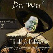 Play & Download Buddy's Bolero (feat. Buddy Whittington) by Dr. Wu' and Friends | Napster