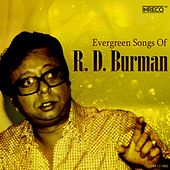 Evergreen Songs of R. D. Burman by Various Artists