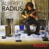 Play & Download Ruoli by Alberto Radius | Napster