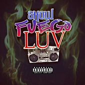 Play & Download Show Fuego Luv by Fuego | Napster