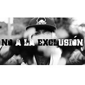 No a La Exclusión by Apache