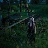 Play & Download Both of Your Wings by Rivers | Napster