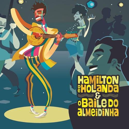 Hamilton de Holanda e o Baile do Almeidinha de Hamilton de Holanda