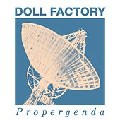 Play & Download Propergenda by Doll Factory | Napster