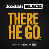 Play & Download There He Go by Kodak Black | Napster