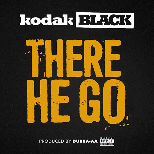 There He Go de Kodak Black