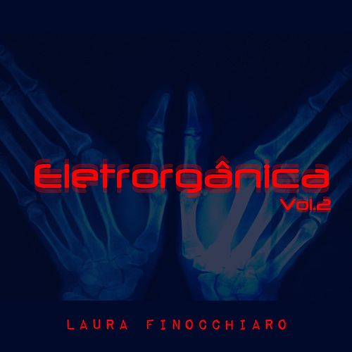 Eletrorgânica, Vol. 2 de Laura Finocchiaro