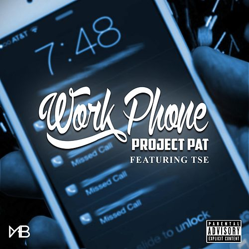 Play & Download Work Phone (feat. Tse) by Project Pat | Napster