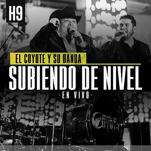 Play & Download Subiendo De Nivel (En Vivo) [feat. H9] by El Coyote Y Su Banda | Napster