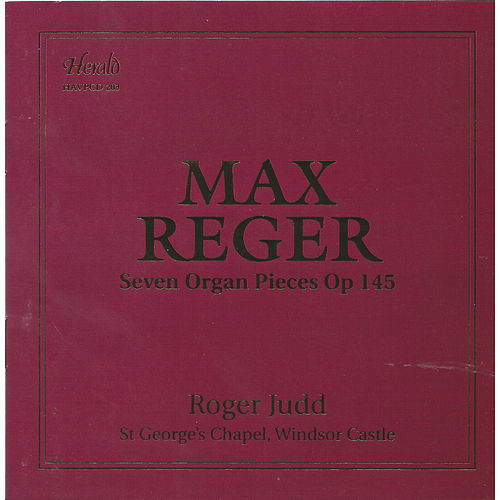 Play & Download Reger: Seven Organ Pieces, Op. 145 by Roger Judd | Napster