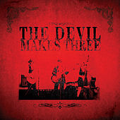 Play & Download The Devil Makes Three by The Devil Makes Three | Napster