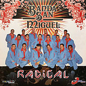 Radical by Banda San Miguel