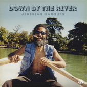 Play & Download Down by the River by Jerimiah Marques | Napster