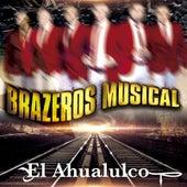 El Ahualulco by Brazeros Musical