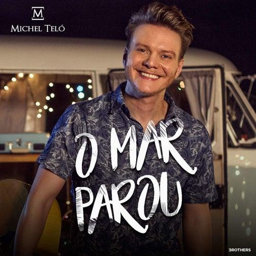 Play & Download O Mar Parou by Michel Teló | Napster