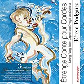 Efrem Podgaïtz: Etrange Conte pour Cordes by Various Artists