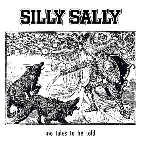Play & Download No Tales to Be Told by Silly Sally | Napster