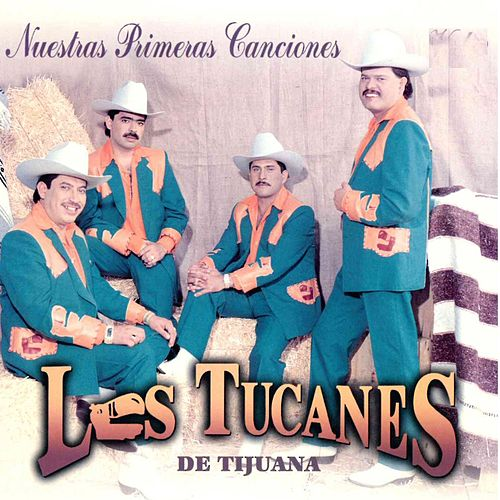 Nuestras Primeras Canciones by Los Tucanes de Tijuana
