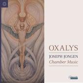 Play & Download Joseph Jongen - Chamber Music by Oxalys | Napster