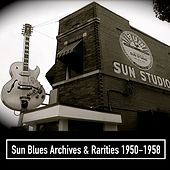 Sun Blues Archives & Rarities 1950-1958 von Various Artists