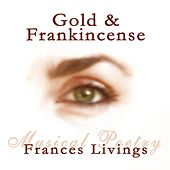 Gold & Frankincense (feat. Greg Porée) by Frances Livings
